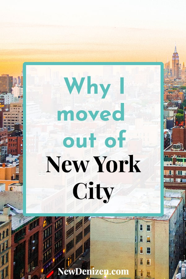 Pin this! Why I moved out of New York City