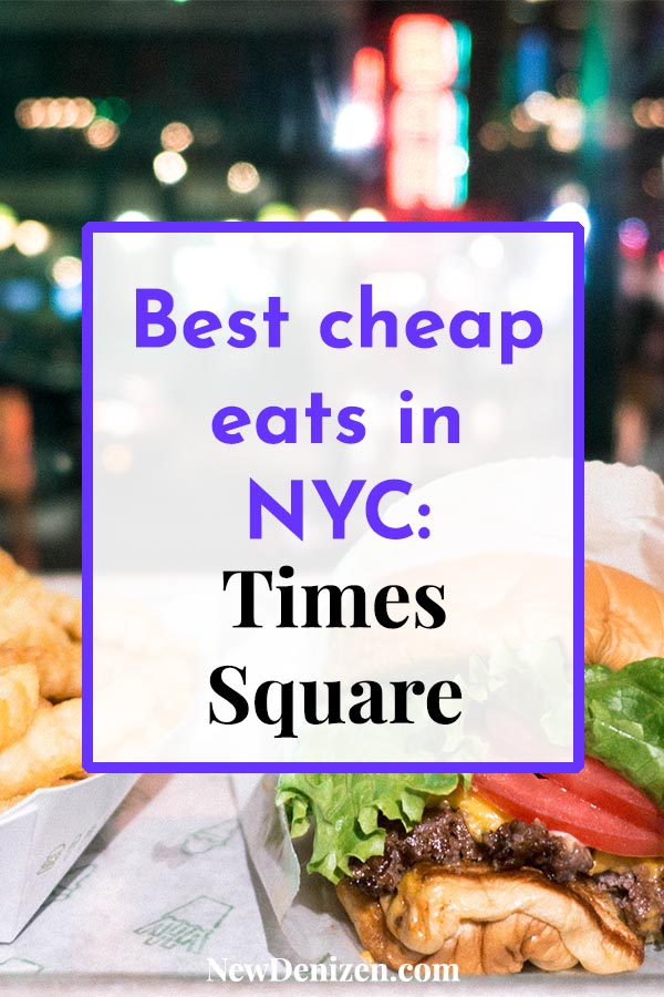 Best cheap eats in NYC: Times Square